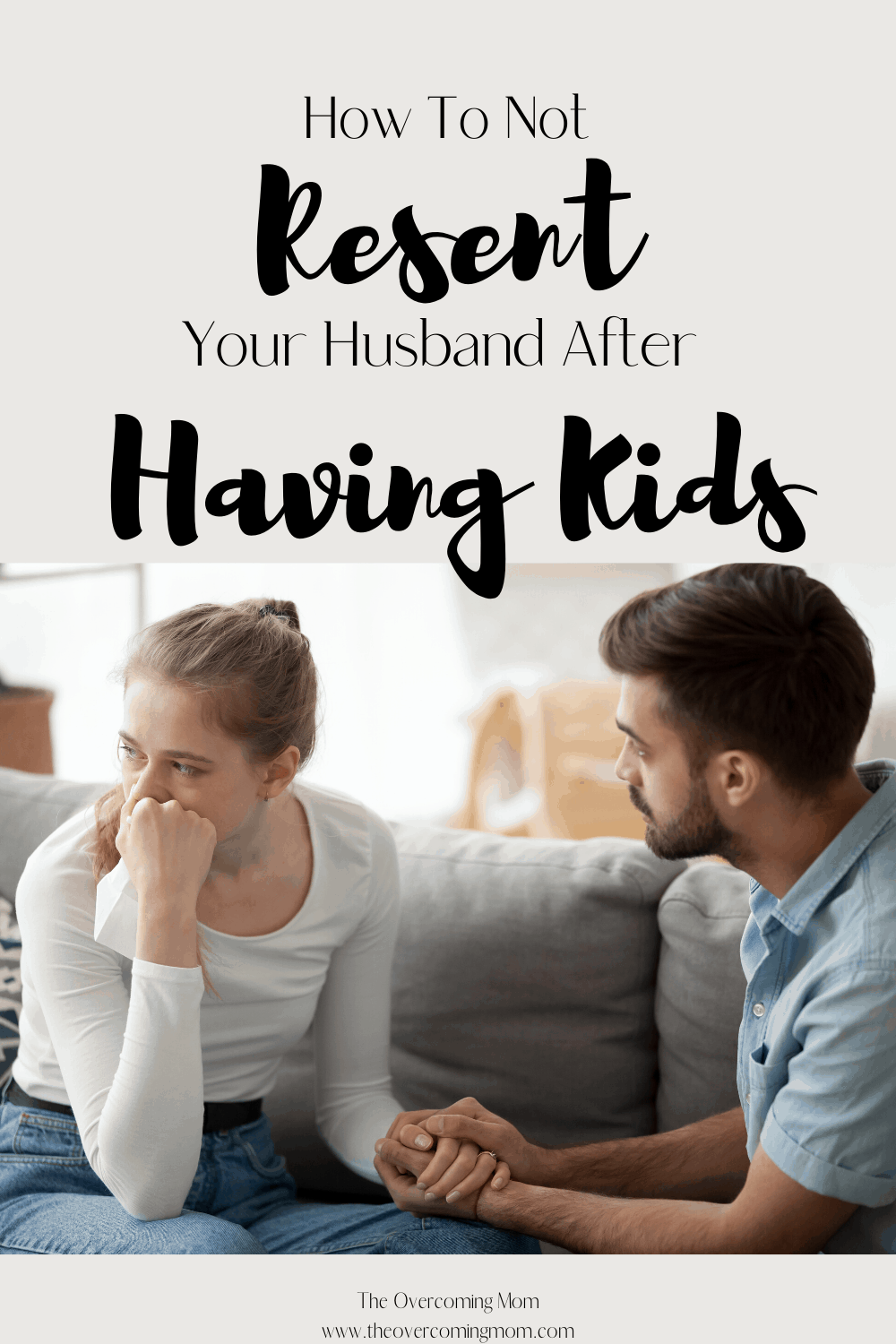 How To Not Resent Your Husband After Having Kids