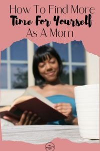 How To Find More Time For Yourself As A Mom